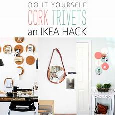 Diy Ikea Hacks With Ikea Cork Trivets The Cottage Market