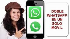 como tener dos cuentas de whatsapp en un mismo celular facil y rapido youtube