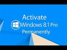 how to activate windows 8 1 pro build 9600 permanently youtube