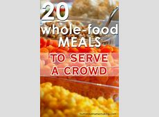 Meals to Feed to a Large Crowd   Food   Food, Recipes