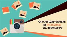 Cara Upload Gambar Di Instagram Via Browser Pc