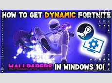 How to get Dynamic Fortnite Wallpapers for Windows 10