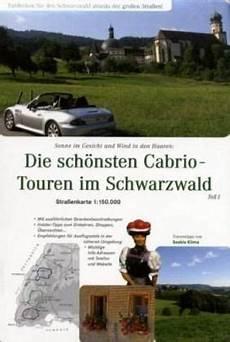 cabrio touren deutschland die sch 246 nsten cabrio touren im schwarzwald stra 223 enkarte