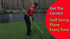 correct golf swing how to get the correct golf swing plane every time in your