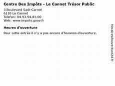 ᐅ Centre Des Imp 244 Ts Le Cannet Tr 233 Sor Horaires D