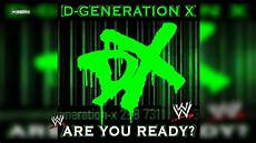 you x quot are you ready quot d generation x theme song ae arena effect