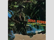 bob marley the wailers soul rebel