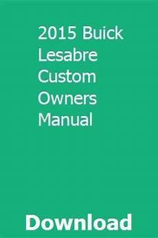 auto repair manual free download 2005 buick lesabre user handbook 2015 buick lesabre custom owners manual 2015 buick buick lesabre buick
