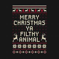 check out this awesome merry christmas ya filthy animal design teepublic merry