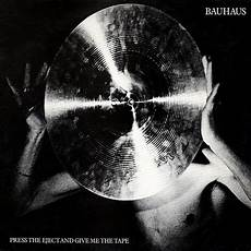bauhaus press the eject and give me the tape lp white