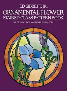 Floral Stained Glass Pattern Book ornamental flower stained glass pattern book 83 designs