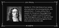 wesley quote october 6 1774 i met those of our society who