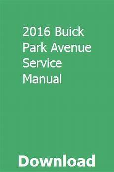 car repair manuals online pdf 2001 buick park avenue security system 2016 buick park avenue service manual pdf download full online chilton repair manual repair