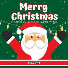 free audiobook codes for merry christmas christmas stories and funny jokes for kids by uncle