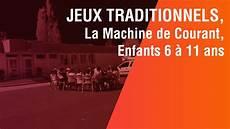 Jeux Traditionnels La Machine De Courant Enfants De 6 224