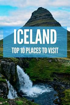 top 10 places to visit iceland top 10 best places to visit things to do in iceland