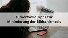 10 tipps zur 10 wertvolle tipps zur minimierung der bildschirmzeit