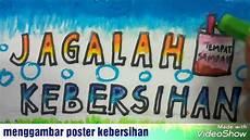 Cara Menggambar Poster Jagalah Kebersihan Dan Mewarnai
