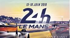 24h Du Mans 2019 L Affiche Les Dates Et Horaires Les