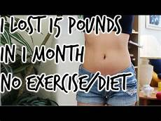 How I Lost 15 Pounds In 1 Month No Exercise Diet