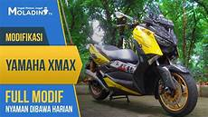 Modifikasi Yamaha Xmax by Modifikasi Yamaha Xmax Layz Motor Modif Harian