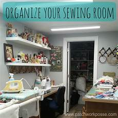 how to organize your sewing room patchwork posse