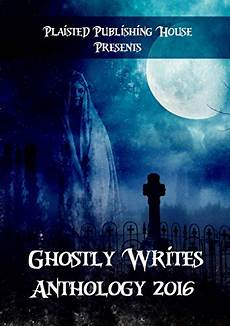kl ghost stories just books ghostly writes anthology 2016