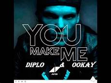 y ou avicii you make me diplo ookay extended remix