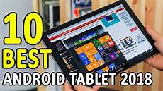beste tablets 2018 10 best android tablets you can buy in 2018 buyer s guide