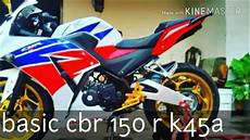 Modif Cbr K45 by All New Cbr 150 R K45 Modif Moge Look Cbr150r