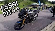 Essai Mt 10 Yamaha 160cv Contr 244 L 233 S Par Mon Poignet Droit