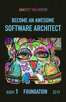 Become An Awesome Software Architect Pdf | download ebook become an awesome software architect book 1 foundation 2019 pdf 1697271065
