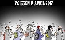 poisson d avril 2017 poisson d avril 2017 caricatures et humour gagdz