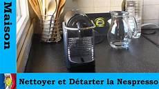 Nettoyer Et D 233 Tartrer La Nespresso