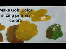 diy gold color how to make golden color mixing primary colors golden acrylic paint tutorial