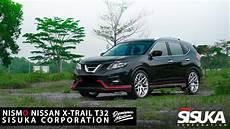 Nissan X Trail T32 Tuning - nismo nissan x trail t32 bodykit sisuka corporation