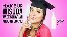 Tutorial Makeup Wisuda Untuk Pemula Tips Makeup Awet