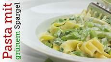 Grüner Spargel Mit Nudeln - rezept pasta mit gr 252 nem spargel kitchen folge 278