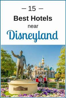 15 of the best hotels near disneyland ca for 2019 budget to luxury