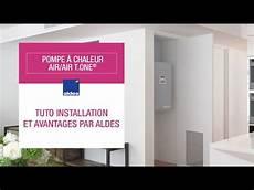 tuto installation et avantages par aldes pompe 224 chaleur air air t one 174 youtube