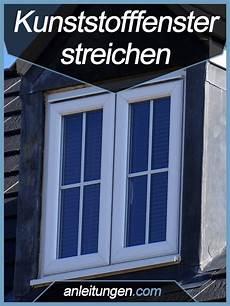 Anleitung Kunststofffenster Streichen Fenster Haus