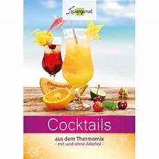 Cocktail Rezepte Mit Alkohol - cocktail gl 228 ser cocktails aus dem thermomix mit und ohne