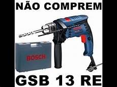 alerta a todos furadeira bosch gsb 13 re dura menos de 3