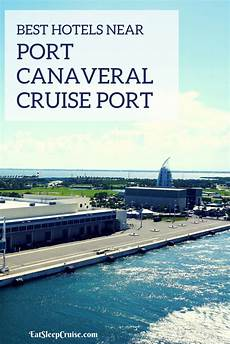 best hotels near port canaveral cruise port cruise port