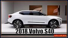 Amazing Concept For New Volvo S40 2018 Interior Exterior