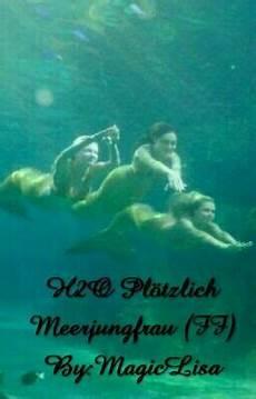 Malvorlagen Meerjungfrau Wattpad H2o Pl 246 Tzlich Meerjungfrau Ff H2o Pl 246 Tzlich