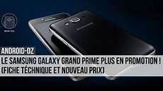 Samsung Galaxy Grand Prime Fiche Technique Le Samsung Galaxy Grand Prime Plus En Promotion Fiche