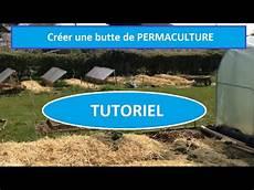 faire une butte permaculture tutoriel permaculture cr 233 er une butte de permaculture permaculture