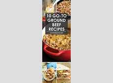 10 Go To Ground Beef Recipes   Ground beef recipes, Meat