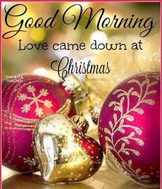 good morning love came down at christmas pictures photos and images for facebook